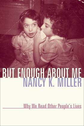 But Enough About Me: Why We Read Other People's Lives