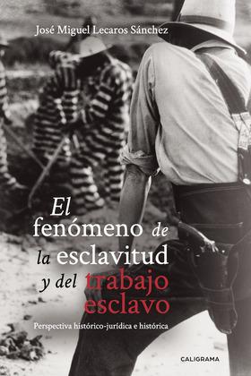 El fenómeno de la esclavitud y del trabajo esclavo