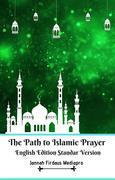 The Path to Islamic Prayer English Edition Standar Version