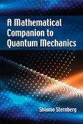 A Mathematical Companion to Quantum Mechanics