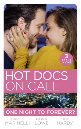 Hot Docs On Call: One Night To Forever?: Their One Night Baby (Paddington Children's Hospital) / Forbidden to the Playboy Surgeon (Paddington Children's Hospital) / Mummy, Nurse…Duchess? (Paddington Children's Hospital) (Mills & Boon M&B)