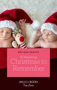 A Wyoming Christmas To Remember (Mills & Boon True Love) (The Wyoming Multiples, Book 6)