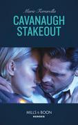 Cavanaugh Stakeout (Mills & Boon Heroes) (Cavanaugh Justice, Book 40)