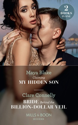 Claiming My Hidden Son / Bride Behind The Billion-Dollar Veil: Claiming My Hidden Son / Bride Behind the Billion-Dollar Veil (Mills & Boon Modern)