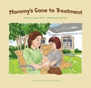 Mommy's Gone to Treatment