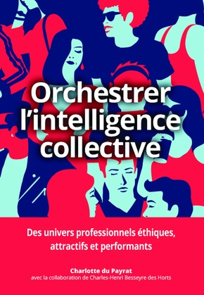 Orchestrer l'intelligence collective