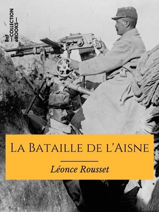 La Bataille de l'Aisne