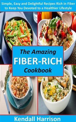 The Amazing Fiber-rich Cookbook