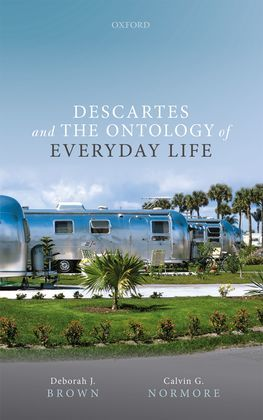Descartes and the Ontology of Everyday Life