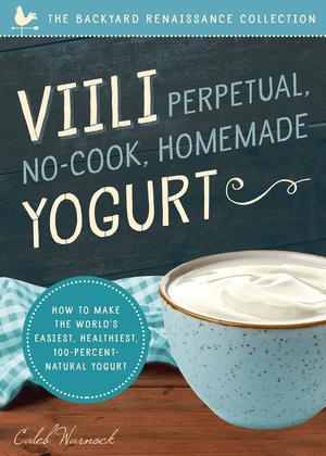 Viili Perpetual, No-Cook, Homemade Yogurt