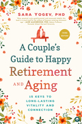 A Couple's Guide to Happy Retirement and Aging