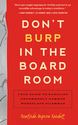 Don't Burp in the Boardroom