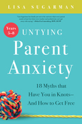 Untying Parent Anxiety (Years 5–8)