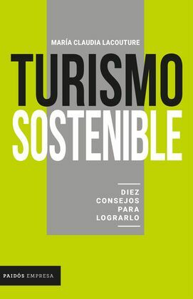 Turismo sostenible: diez consejos para lograrlo