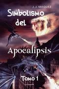 Simbolismo del Apocalipsis - Tomo 1