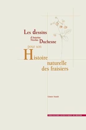 Les dessins d'Antoine Nicolas Duchesne pour son Histoire naturelle des fraisiers