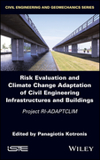 Risk Evaluation And Climate Change Adaptation Of Civil Engineering Infrastructures And Buildings