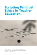 Scripting Feminist Ethics in Teacher Education