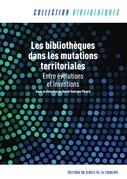 Les bibliothèques dans les mutations territoriales : entre évolutions et inventions alerte
