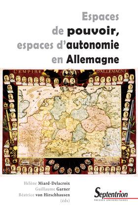 Espaces de pouvoir, espaces d'autonomie en Allemagne