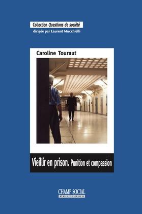 Vieillir en prison. Punition et compassion