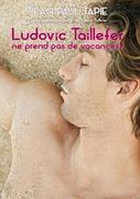 Ludovic Taillefer ne prend pas de vacances
