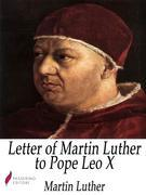Letter of Martin Luther to Pope Leo X