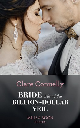Bride Behind The Billion-Dollar Veil (Mills & Boon Modern) (Crazy Rich Greek Weddings, Book 2)