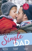Snowbound With The Single Dad: Her Firefighter Under the Mistletoe / Christmas Miracle: A Family / Emergency: Single Dad, Mother Needed (Mills & Boon M&B)