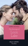 The Scrooge Of Loon Lake (Mills & Boon True Love) (Small-Town Sweethearts, Book 4)