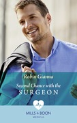 Second Chance With The Surgeon (Mills & Boon Medical)