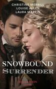 Snowbound Surrender: Their Mistletoe Reunion / Snowed in with the Rake / Christmas with the Major (Mills & Boon Historical)