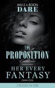 The Proposition / Her Every Fantasy: The Proposition / Her Every Fantasy (Mills & Boon Dare)