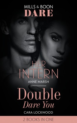 Her Intern / Double Dare You: Her Intern / Double Dare You (Mills & Boon Dare)