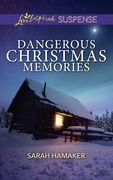Dangerous Christmas Memories (Mills & Boon Love Inspired Suspense)