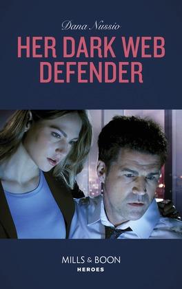 Her Dark Web Defender (Mills & Boon Heroes) (True Blue, Book 4)