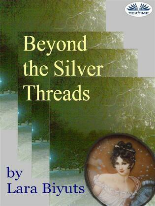 Beyond The Silver Threads