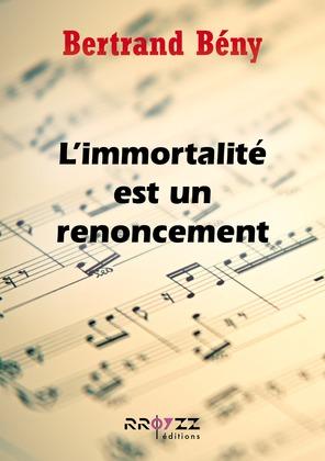 L'immortalité est un renoncement
