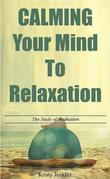 Calming Your Mind To Relaxation