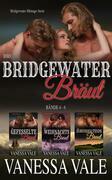 Ihre Bridgewater Bräut: Bridgewater Menage Serie Bücherset - Bände 4 - 6