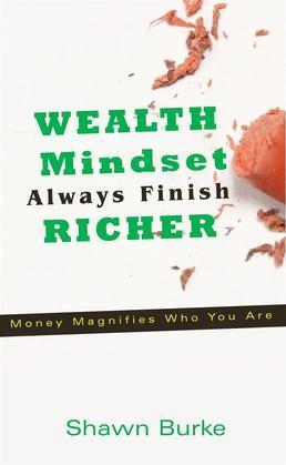 Wealth Mindset Always Finish Richer
