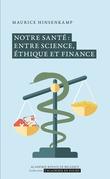 Notre santé : entre science, éthique et finance