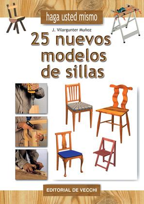 Haga usted mismo 25 nuevos modelos de sillas