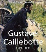 Gustave Caillebotte (1848-1894)