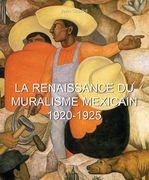 La Renaissance du Muralisme Mexicain 1920-1925