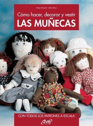 Cómo hacer, decorar y vestir las muñecas