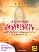 Le pouvoir de guérison spirituelle (avec méditation guidée audio)
