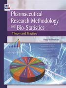 Pharmaceutical Research Methodology and Bio-statistics