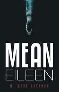 Mean Eileen