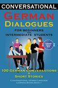 Conversational German Dialogues For Beginners and Intermediate Students